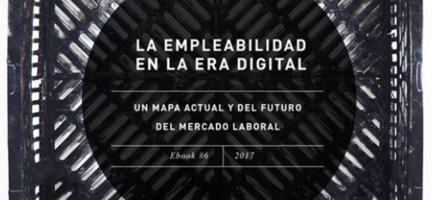 """Ebook colaborativo gratuito """"Empleabilidad en el entorno digital – Un mapa presente y futuro el mercado laboral"""" Vía @FOXIZESchool"""