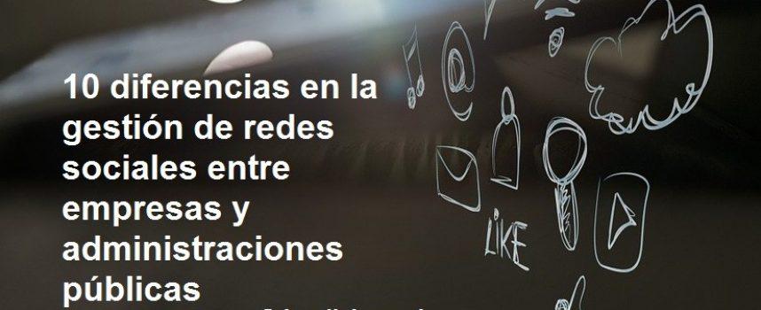 10 diferencias en la gestión de redes sociales entre empresas y administraciones públicas