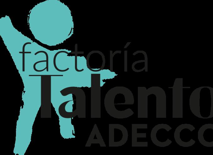 FACTORIA ADECCO TALENTO – #Madrid – Abierto el plazo de inscripción