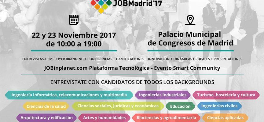 JOBMadrid'17 generará 2.000 oportunidades de empleo para jóvenes talentos – 21 y 22 noviembre. Madrid.