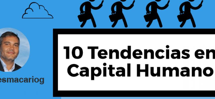 10 TENDENCIAS DE CAPITAL HUMANO #INFOGRAFÍA @ANDRESMACARIOG