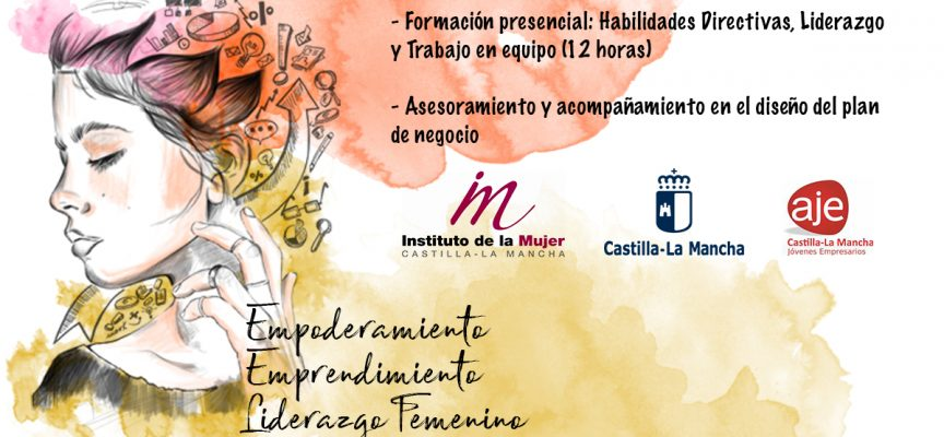 """PROGRAMA """"EMPODERAMIENTO, EMPRENDIMIENTO Y LIDERAZGO FEMENINO"""" EN CLM"""