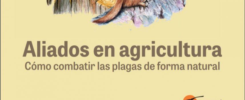 Aliados en agricultura. Guía de control natural de plagas