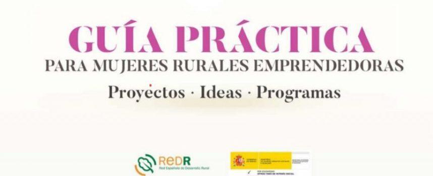 Guía práctica REDR para Mujeres Rurales Emprendedoras: Proyectos, Ideas y Programas