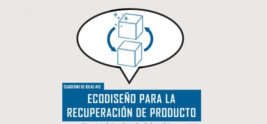Nueva Guía de Ecodiseño para la recuperación de producto