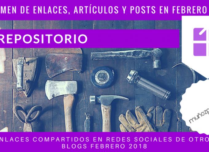 Repositorio del Blog | publicaciones en #rrss de @MunozParreno de otros blogs en febrero 2018