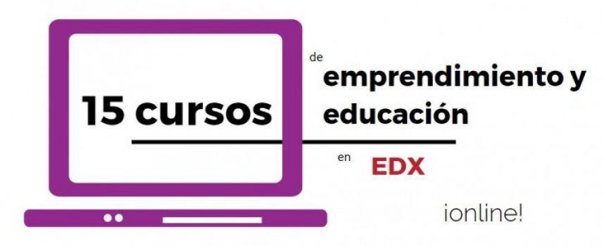 15 Cursos de emprendimiento y educación en los cuales te puedes inscribir en abril