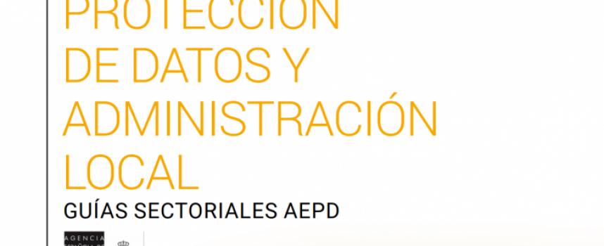 GUÍA PROTECCIÓN DE DATOS Y ADMINISTRACIÓN LOCAL #RGPD #PROTECCIÓNDEDATOS
