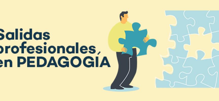 SALIDAS PROFESIONALES EN PEDAGOGÍA