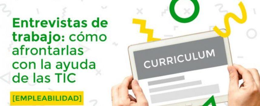ENTREVISTAS DE TRABAJO: CÓMO AFRONTARLAS CON LA AYUDA DE LAS TIC