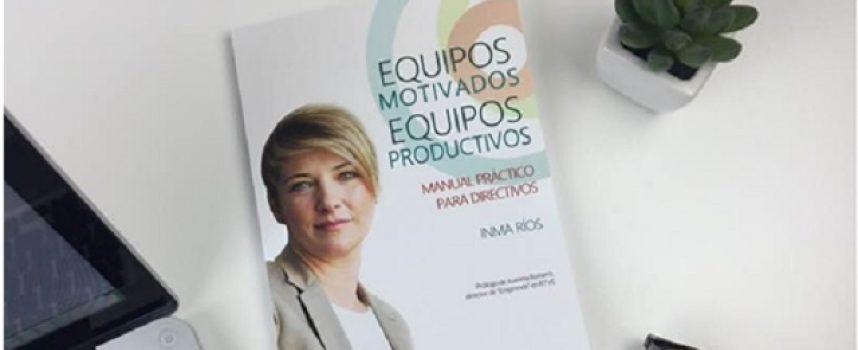 """La guía práctica para líderes:  """"EQUIPOS MOTIVADOS, EQUIPOS PRODUCTIVOS"""""""