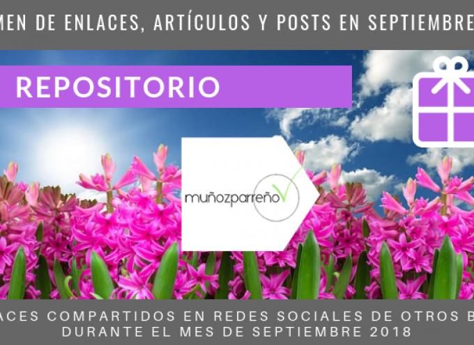 Repositorio del Blog | publicaciones en #rrss de @MunozParreno de otros blogs en SEPTIEMBRE 2018