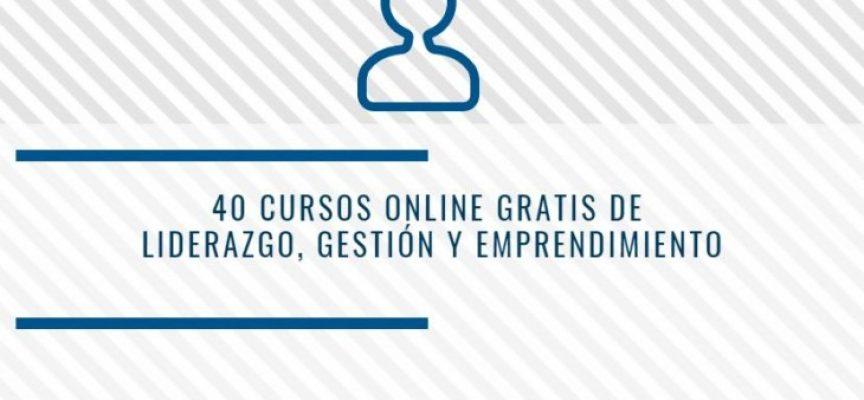 40 cursos online gratis de Liderazgo, Gestión y Emprendimiento