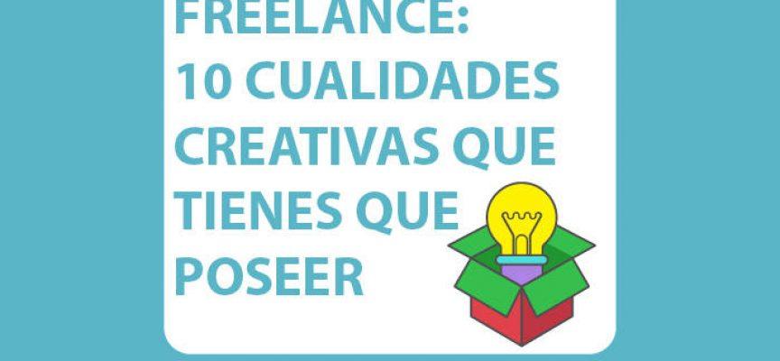 10 CUALIDADES PARA TRIUNFAR COMO CREATIVO FREELANCE