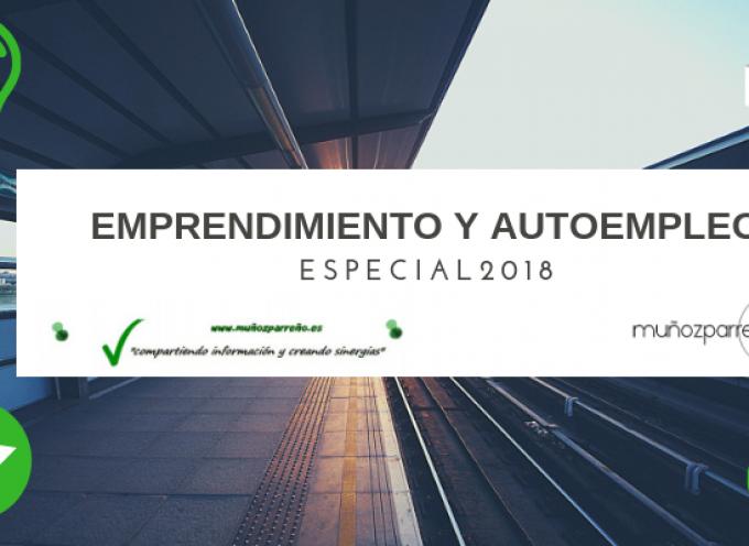 Especial 2018 – Autoempleo y Emprendimiento en www.muñozparreño.es