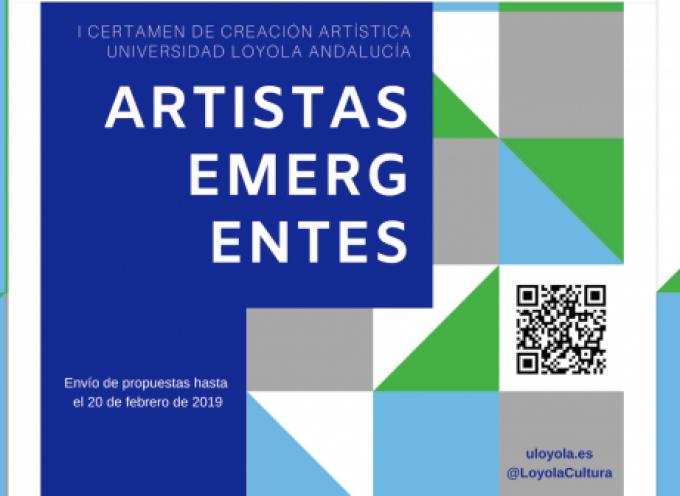 I Certamen de Creación Universidad Loyola Andalucía: Artistas Emergentes | Plazo 20 febrero 2019