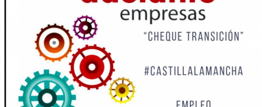 """Programa """"Cheque Transición"""" en #CastillaLaMancha para la contratación #empleo"""