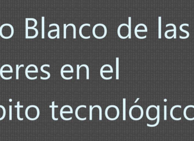 Libro  Blanco Mujeres en el Ámbito Tecnológico