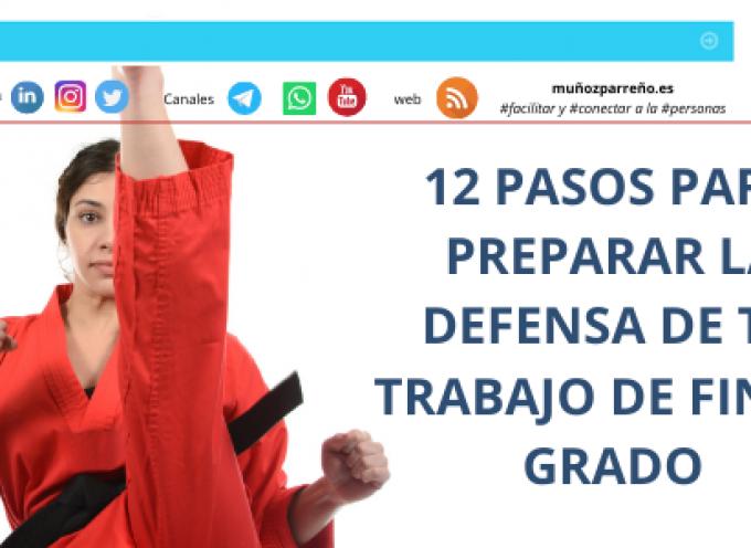 12 PASOS PARA PREPARAR LA DEFENSA DE TU TRABAJO DE FIN DE GRADO