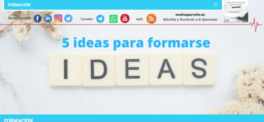 5 ideas para formarse