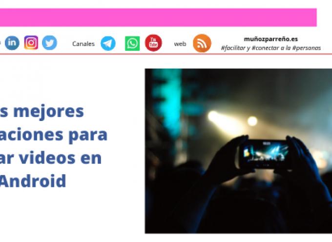Las mejores aplicaciones para editar videos en Android