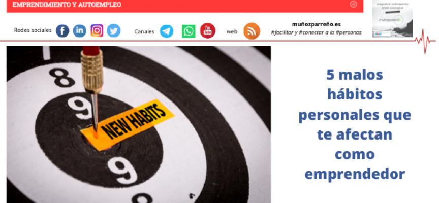 5 malos hábitos personales que te afectan como emprendedor