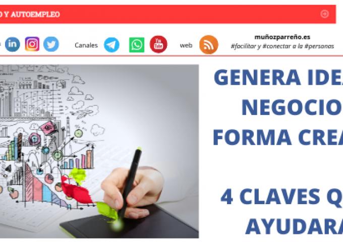 GENERA IDEAS DE NEGOCIO DE FORMA CREATIVA. 4 CLAVES QUE TE AYUDARÁN