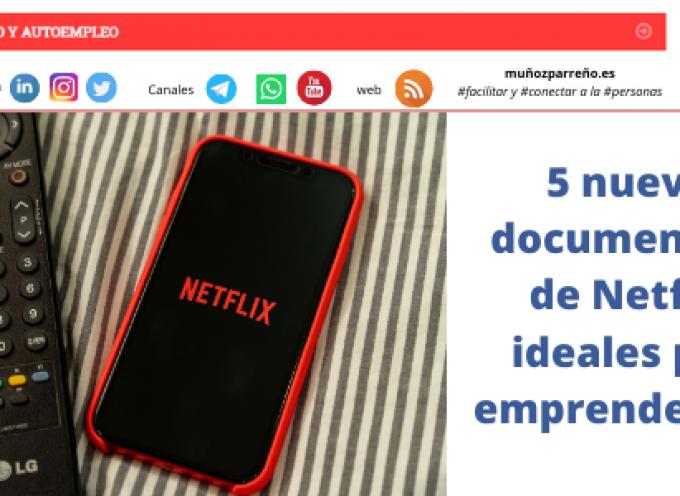 5 nuevos documentales de Netflix, ideales para emprendedores