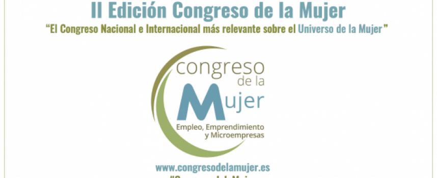 II Congreso de la Mujer Empleo, Emprendimiento y Microempresas – Madrid 9 de octubre  #CongresodelaMujer