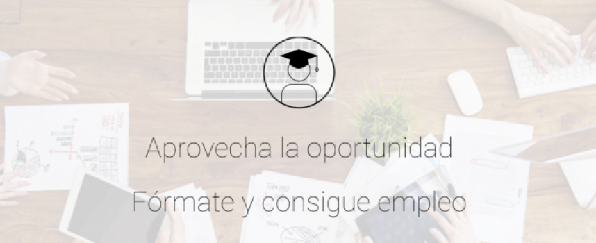 Aprovecha la oportunidad  Fórmate y consigue empleo en las Nuevas Tecnologías | Albacete