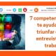 7 competencias que te ayudarán a triunfar en las entrevistas de trabajo