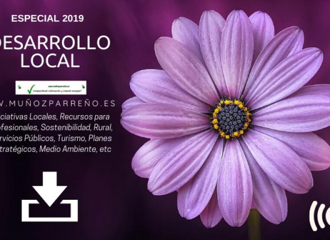 Especial Desarrollo Local 2019 (Rural, Turismo, MedioAmbiente, Iniciativas Sociales, etc)
