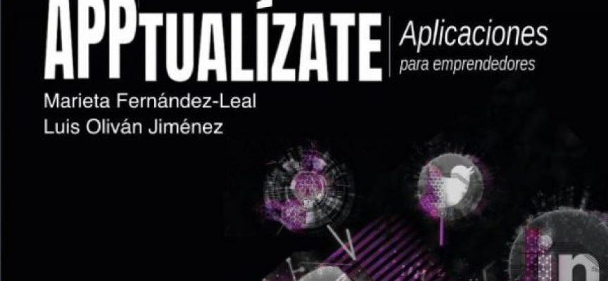 APPtualízate, el 'manual de usuario' imprescindible para emprendedores