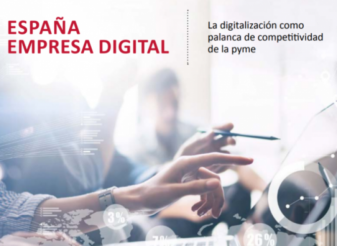ESPAÑA EMPRESA DIGITAL | La digitalización como palanca de competitividad de la pyme