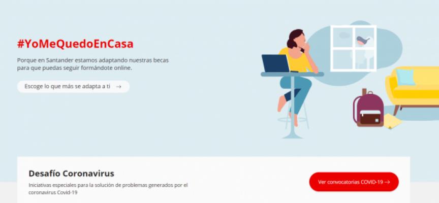 Banco Santander lanza las becas online #YoMeQuedoEnCasa para más de 20.000 jóvenes y profesores universitarios