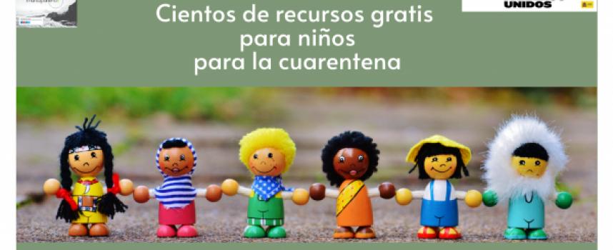 Cientos de recursos gratis para niños, para la cuarentena