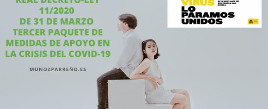 REAL DECRETO-LEY 11/2020 por el que se adoptan medidas urgentes complementarias en el ámbito social y económico para hacer frente al COVID-19.
