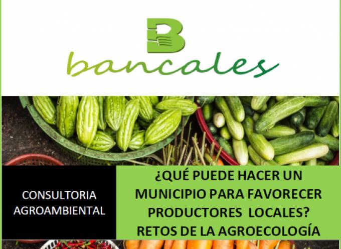 RETOS DE LA AGROECOLOGÍA Y EL MUNICIPALISMO – Gracias a BANCALES