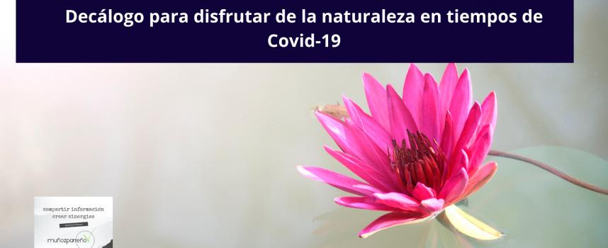 Decálogo para disfrutar de la naturaleza en tiempos de Covid-19