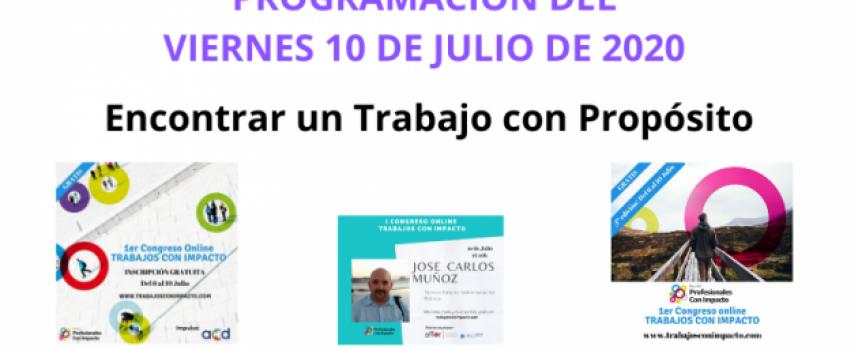 Primer Congreso Online de Trabajos con Impacto – Viernes 10 de de julio 2020 | Cómo encontrar un Trabajo con Propósito