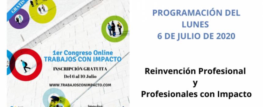 Primer Congreso Online de Trabajos con Impacto – Lunes 6 de julio 2020 | Reinvención y Profesionales con Propósito