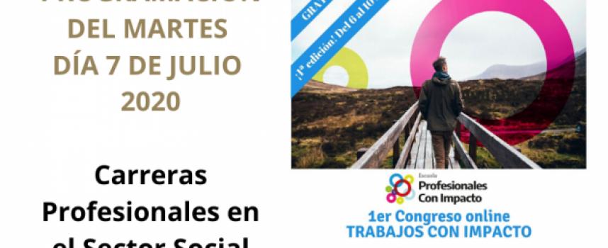Primer Congreso Online de Trabajos con Impacto – Martes 7 de de julio 2020 | Carreras Profesionales en el Sector Social