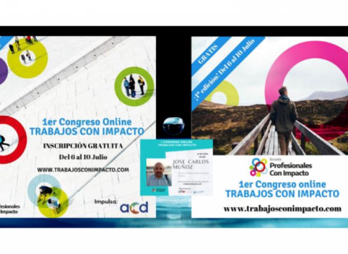 Primer Congreso Online de Trabajos con Impacto – Gratis del 6 al 10 de julio. Puedes inscribirte aquí.