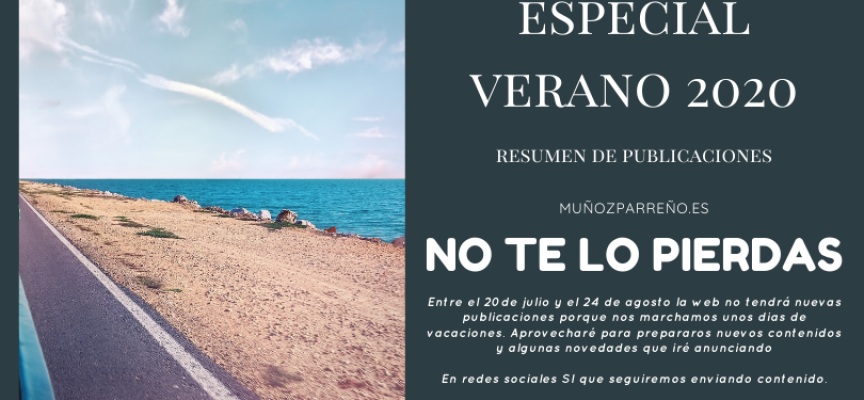 Especial y distinto Verano 2020 en muñozparreño.es / Un resumen de publicaciones, y por favor, cuidense..!!!!