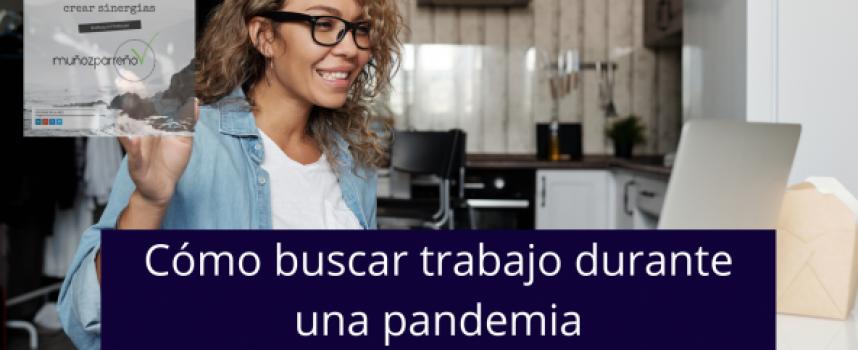 Cómo buscar trabajo durante una pandemia