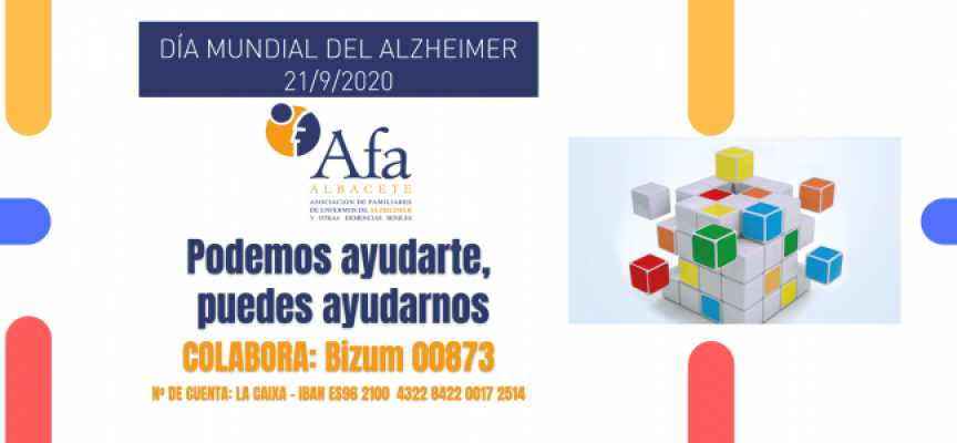 "Día Mundial del Alzheimer 2020 |  ""Podemos ayudarte, puedes ayudarnos"" / 21 Septiembre"