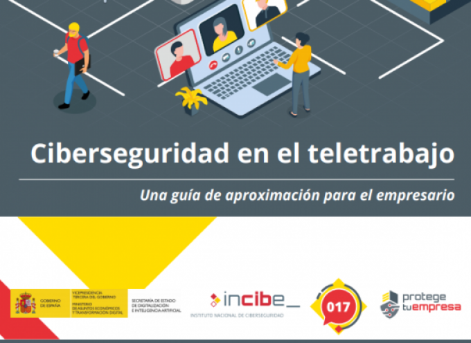 El Incibe publica una guía de ciberseguridad en el teletrabajo para empresas y empleados