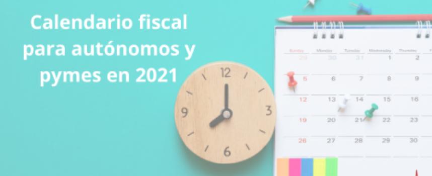 Calendario fiscal para autónomos y pymes en 2021