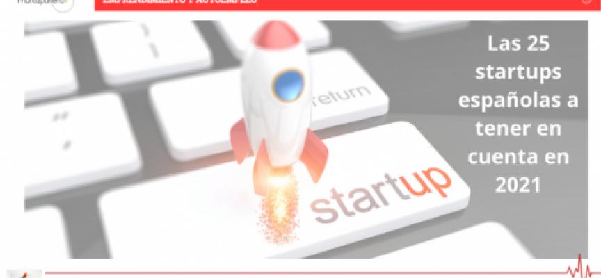 Las 25 startups españolas a tener en cuenta en 2021