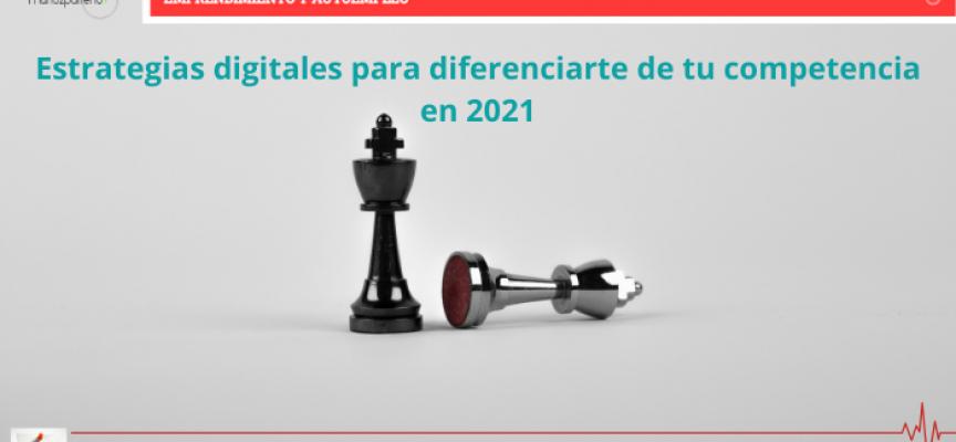 Estrategias digitales para diferenciarte de tu competencia en 2021
